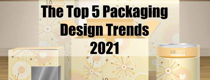 Top 5 Packaging Trends 2021